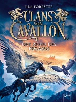 cover image of Clans von Cavallon (1). Der Zorn des Pegasus