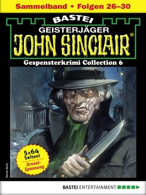 cover image of John Sinclair Gespensterkrimi Collection 6--Horror-Serie