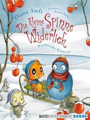 cover image of Die kleine Spinne Widerlich--Wundervolle Winterzeit