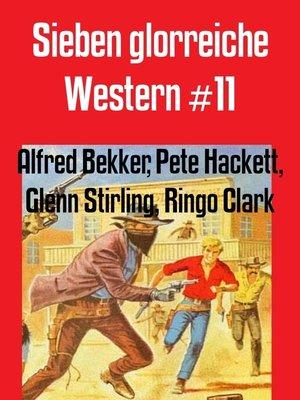 cover image of Sieben glorreiche Western #11