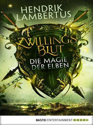 cover image of Zwillingsblut--Die Magie der Elben