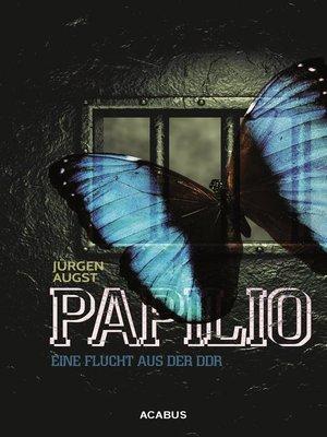 cover image of Papilio. Meine Flucht aus der DDR