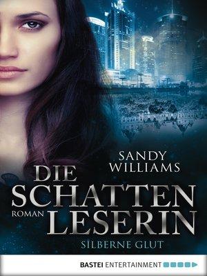 cover image of Die Schattenleserin--Silberne Glut