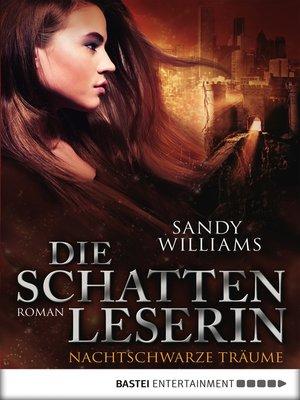 cover image of Die Schattenleserin--Nachtschwarze Träume