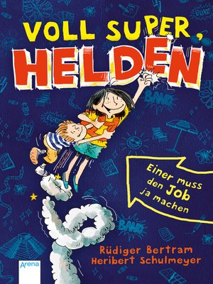 cover image of Voll super, Helden (1). Einer muss den Job ja machen