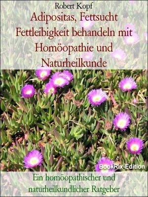 cover image of Adipositas, Fettsucht Fettleibigkeit behandeln mit Homöopathie und Naturheilkunde