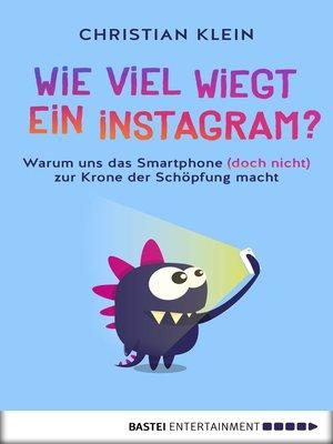 cover image of Wie viel wiegt ein Instagram?