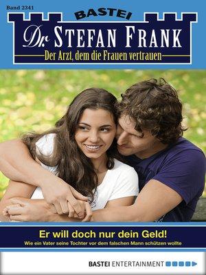 cover image of Dr. Stefan Frank--Folge 2341