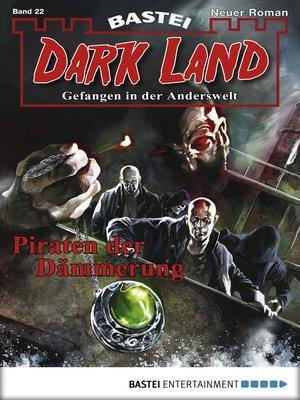 cover image of Dark Land--Folge 022
