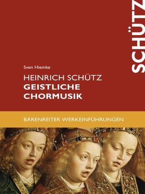 cover image of Heinrich Schütz. Geistliche Chormusik