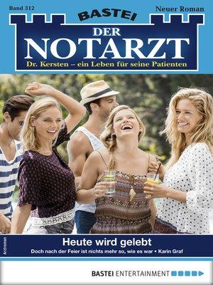 cover image of Der Notarzt 312--Arztroman