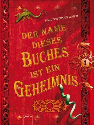cover image of Der Name dieses Buches ist ein Geheimnis