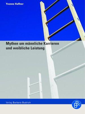 cover image of Mythen um männliche Karrieren und weibliche Leistung