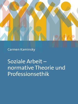 cover image of Soziale Arbeit--normative Theorie und Professionsethik