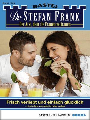 cover image of Dr. Stefan Frank--Folge 2349