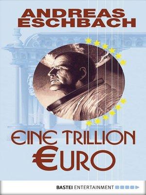 cover image of Eine Trillion Euro--Kurzgeschichte
