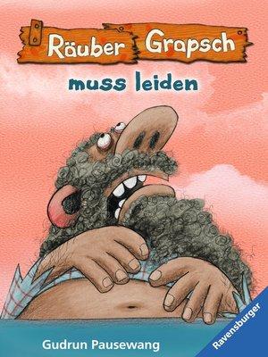 cover image of Räuber Grapsch muss leiden (Band 6)