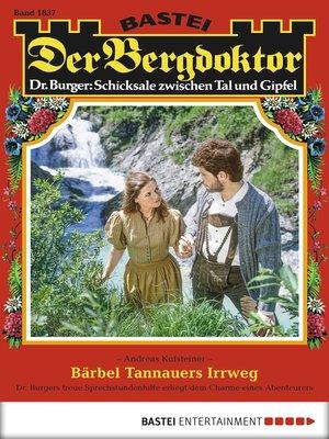 cover image of Der Bergdoktor--Folge 1837