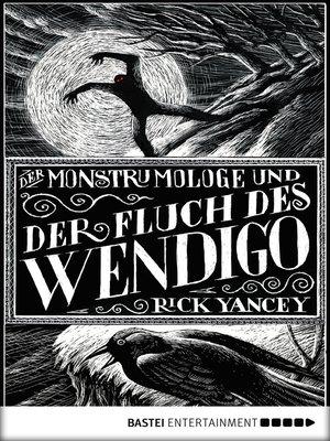 cover image of Der Monstrumologe und der Fluch des Wendigo