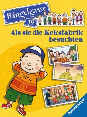 cover image of Ringelgasse 19--Als sie die Keksfabrik besuchten