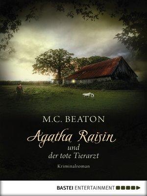 cover image of Agatha Raisin und der tote Tierarzt