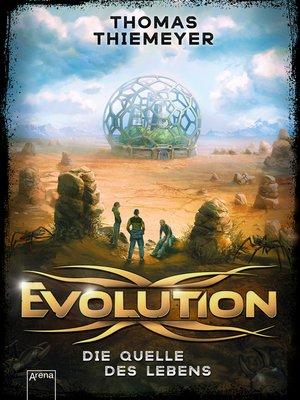 cover image of Evolution (3). Die Quelle des Lebens