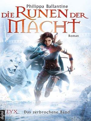 cover image of Die Runen der Macht--Das zerbrochene Band
