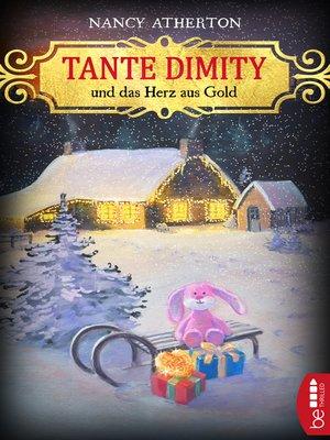 cover image of Tante Dimity und das Herz aus Gold