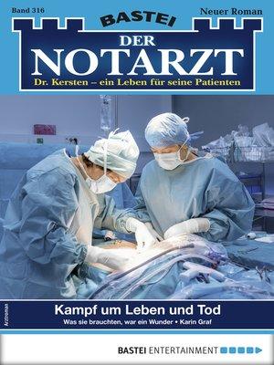 cover image of Der Notarzt 316--Arztroman