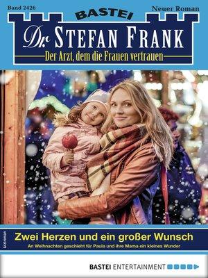 cover image of Dr. Stefan Frank 2426--Arztroman