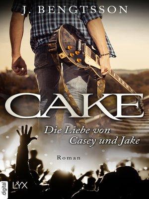 cover image of CAKE--Die Liebe von Casey und Jake