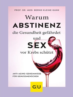 cover image of Warum Abstinenz die Gesundheit gefährdet und Sex vor Krebs schützt
