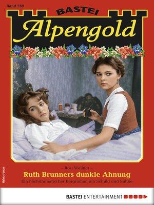 cover image of Alpengold 269--Heimatroman
