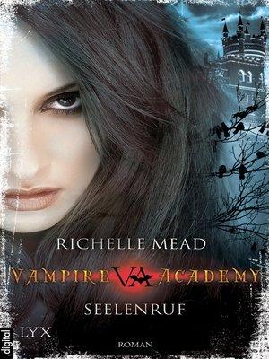 cover image of Vampire Academy--Seelenruf