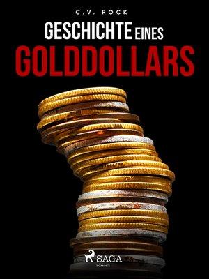 cover image of Geschichte eines Golddollars