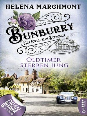 cover image of Bunburry--Oldtimer sterben jung