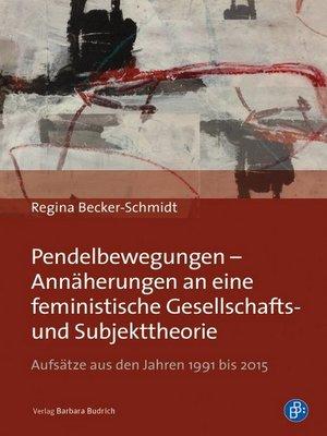 cover image of Pendelbewegungen--Annäherungen an eine feministische Gesellschafts-  und Subjekttheorie