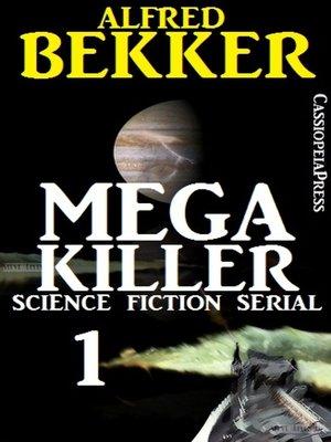cover image of Mega Killer 1 (Science Fiction Serial)