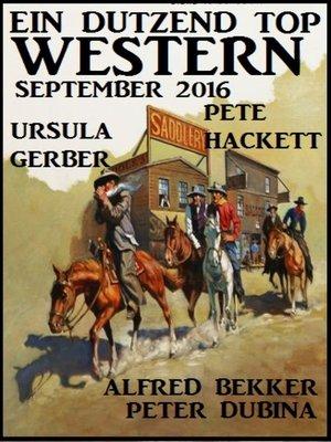 cover image of Ein Dutzend Top Western September 2016