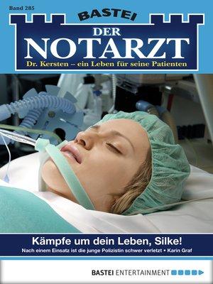 cover image of Der Notarzt--Folge 285