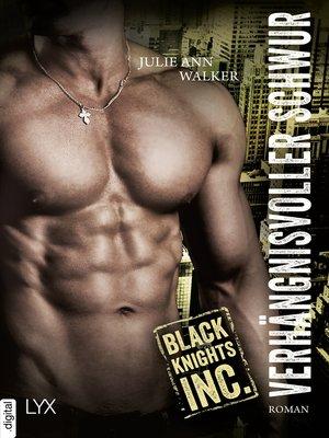 cover image of Black Knights Inc.--Verhängnisvoller Schwur
