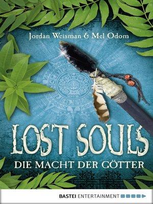 cover image of Lost Souls--Die Macht der Götter