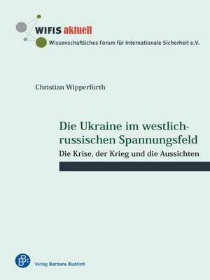 cover image of Die Ukraine im westlich-russischen Spannungsfeld