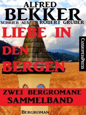 cover image of Liebe in den Bergen--Zwei Bergromane