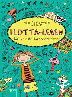 cover image of Mein Lotta-Leben (9). Das reinste Katzentheater
