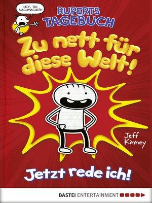 cover image of Ruperts Tagebuch--Zu nett für diese Welt!