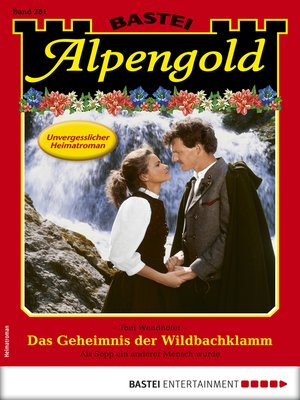 cover image of Alpengold 281--Heimatroman