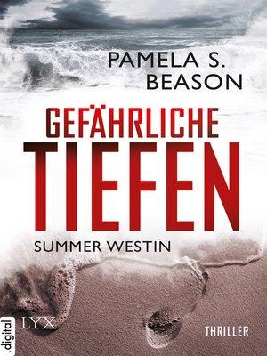 cover image of Summer Westin--Gefährliche Tiefen