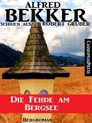 cover image of Die Fehde am Bergsee (Bergroman)