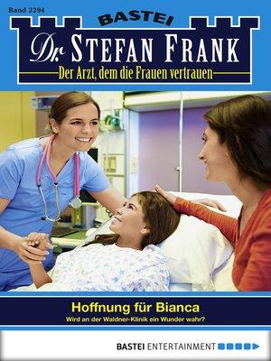 cover image of Dr. Stefan Frank--Folge 2294